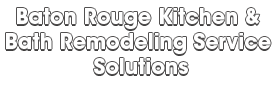 Baton Rouge Kitchen & Bath Remodeling Service Solutions_wht-We do kitchen & bath remodeling, home renovations, custom lighting, custom cabinet installation, cabinet refacing and refinishing, outdoor kitchens, commercial kitchen, countertops, and more